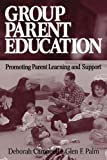 Group Parent Education 1st Edition