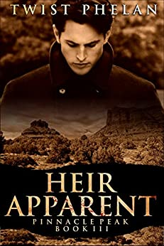 Heir Apparent (Pinnacle Peak Book 3) by [Phelan, Twist]