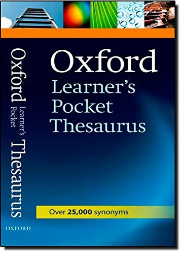 - Oxford Learner's Pocket Thesaurus: A dictionary of synonyms for learners of English. (2011-01-01)