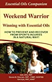 img - for Weekend Warrior   Winning With Essential Oils book / textbook / text book