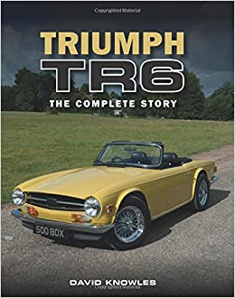 Triumph Tr6 The Complete Story David Knowles 9781785001376