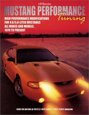 Mustang Performance EngineTuning: High Performance Modifications for 4.6/5.0-Liter Mustangs - Mustang Magazine Performance
