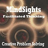 Creative Problem Solving Thinklet (Facilitated Thinking Environments)