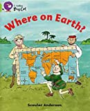 Collins Big Cat - Where on Earth?, Scoular Anderson, 0007186339
