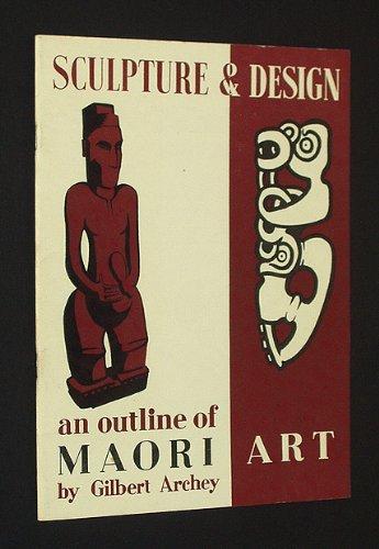 Sculpture and Design: An Outline of Maori Art