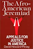 The Afro-American Jeremiad : Appeals for Justice in America, Howard-Pitney, David, 0877226733