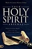 img - for Your Holy Spirit Arsenal: Waging Victorious Warfare Through the Gifts of the Spirit book / textbook / text book