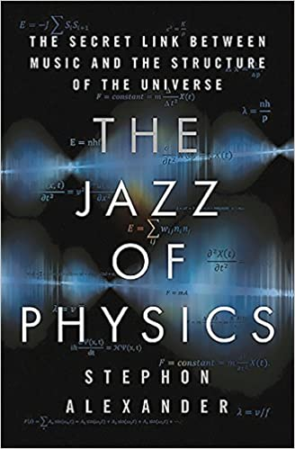 The Jazz of Physics: The Secret Link Between Music and the