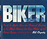img - for Biker: Truth & Myth - How the Original Cowboy of the Open Road became the Easy Rider of the Silver Screen book / textbook / text book