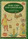 Blue Corn and Chocolate, Elisabeth Rozin, 0394583086