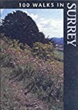 100 Walks in Surrey (100 Walks) by Richard Sale front cover