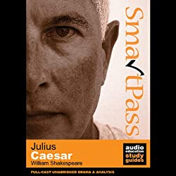 SmartPass Plus Audio Education Study Guide to Julius Caesar (Unabridged, Dramatised, Commentary Options)