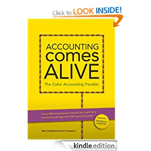 Accounting Comes Alive: The Color Accounting Parable Peter Frampton, John Gorman and Mark Morrow