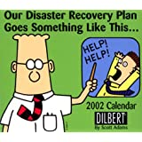 Our Disaster Recovery Plan Goes Something Like This: Dilbert 2002