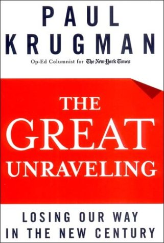 Download The Great Unraveling: Losing Our Way in the New Century pdf epub