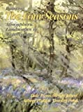 img - for Painting the Four Seasons: Atmospheric Landscapes in Watercolour book / textbook / text book