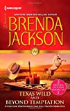 Texas Wild and Beyond Temptation, Brenda Jackson, 0373837771
