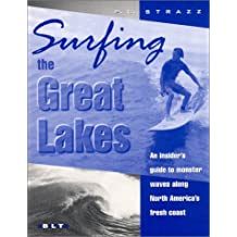 Surfing the Great Lakes: An Insider's Guide to Monster Waves Along North America's Fresh Coast