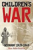 The Children's War, Peter Bodo Gawenda, 1934812706
