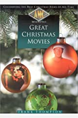 AMC American Movie Classics: Great Christmas Movies - Celebrating the Best Christmas Films of All Time Hardcover