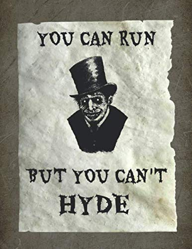 You Can Run But You Can't Hyde: Creepy Dot Grid Notebook Journal.  Dr Jekyll & Mr Hyde. Halloween.