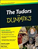 The Tudors for Dummies, David Loades and Mei Trow, 0470687924