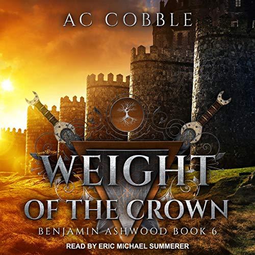 Pdf Fantasy Weight of the Crown: Benjamin Ashwood, Book 6