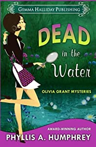 Dead in the Water (Olivia Grant Mysteries) (Volume 1)