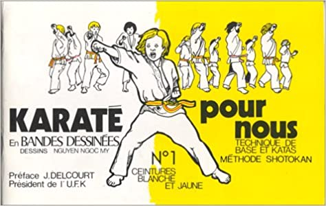 Technique de base et Katas, méthode Shotokan, ceinture blanche et jaune   9782906914025  Amazon.com  Books 0bc9fde07b0