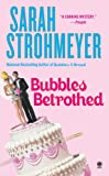Bubbles Betrothed, Sarah Strohmeyer, 0451412168