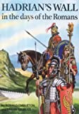 Front cover for the book Hadrian's Wall in the days of the Romans by Ronald Embleton
