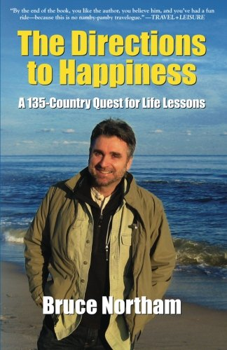 The Directions to Happiness: A 135-Country Quest for Life Lessons