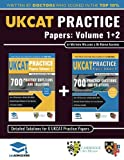 UKCAT Practice Papers Volumes One & Two: 6 Full Mock Papers, 1400 Questions in the style of the UKCAT, Detailed Worked Solutions for Every Question,...