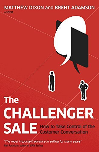 Download The Challenger Sale: Taking Control of the Customer Conversation by Brent Adamson (2013-02-07) pdf