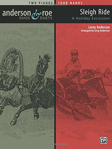 Sleigh Ride Piano Music - Sleigh Ride: A Holiday Excursion for Two Pianos (Anderson & Roe Duos & Duets)