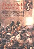 img - for They Fight Like Devils: Stories from Lucknow during the Great Indian Mutiny, 1857-58 by D. A. Kinsley (2001-12-02) book / textbook / text book