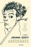 Arrogance, Joanna Scott, 0312423888
