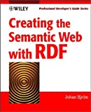 Creating the Semantic Web with RDF, Johan Hjelm, 0471402591