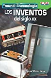 El Mundo de la Tecnologia: Los Inventos del Siglo XX (Tech World: 20th Century Inventions) (Spanish Version) (Level 3)