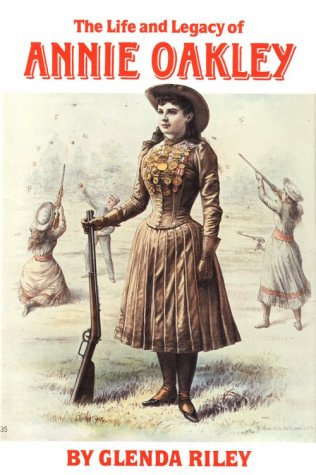 The Life and Legacy of Annie Oakley (Oklahoma Western Biographies, Vol - Texas Oakley Stores In