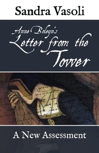 Anne Boleyn's Letter from the Tower: A New Assessment [Sandra Vasoli] (Tapa Blanda)