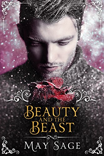 Beauty and the Beast: Modern, fantasy retelling (Not quite the fairy tale Book 3) by [Sage, May]