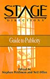 The Stage Directions Guide to Publicity, Neil Offen, 0325000824