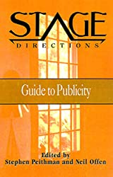 Stage Directions Guide to Publicity (Stage Directions Guides)