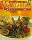 30-Minute Vegetarian Grilling, Mary Gwynn, 0696207818