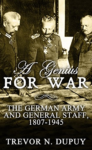 A Genius For War: The German Army and General Staff, 1807-1945