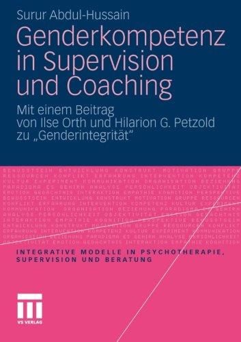 Genderkompetenz in Supervision und Coaching: Mit einem Beitrag zur Genderintegrität von Ilse Orth und Hilarion Petzold (