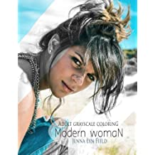 Modern Woman: A Grayscale Coloring Book
