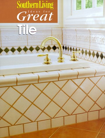 Read Online Ideas for Great Tile (Southern Living) PDF