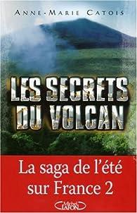 Les secrets du volcan par Anne-Marie Catois